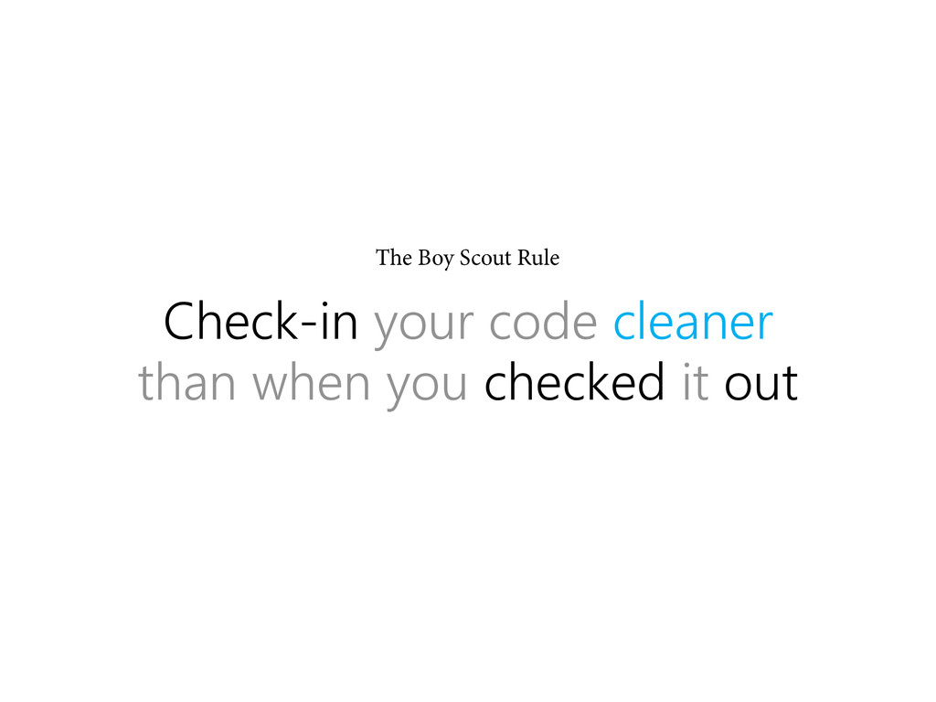 Check-in your code cleaner than when you checke...