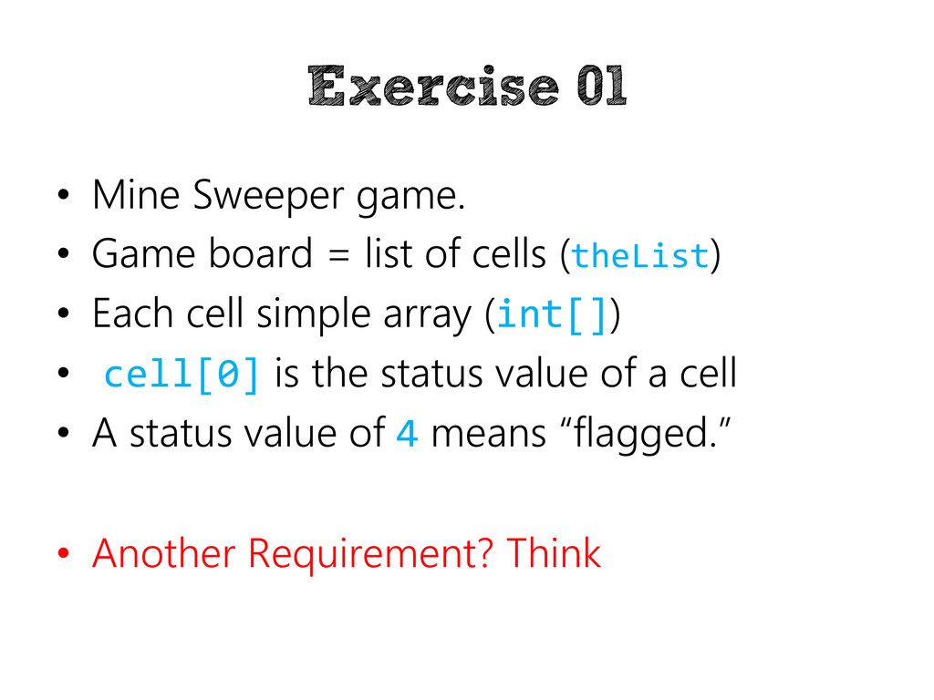 Exercise 01 • Mine Sweeper game. • Game board =...