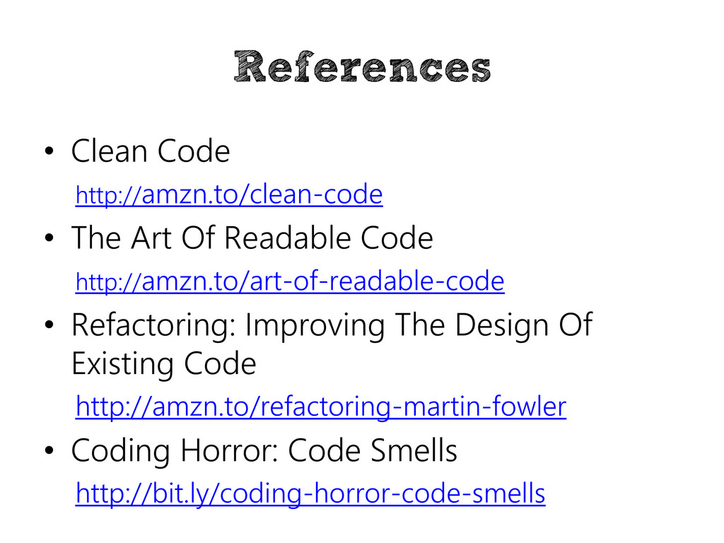 References • Clean Code http://amzn.to/clean-co...