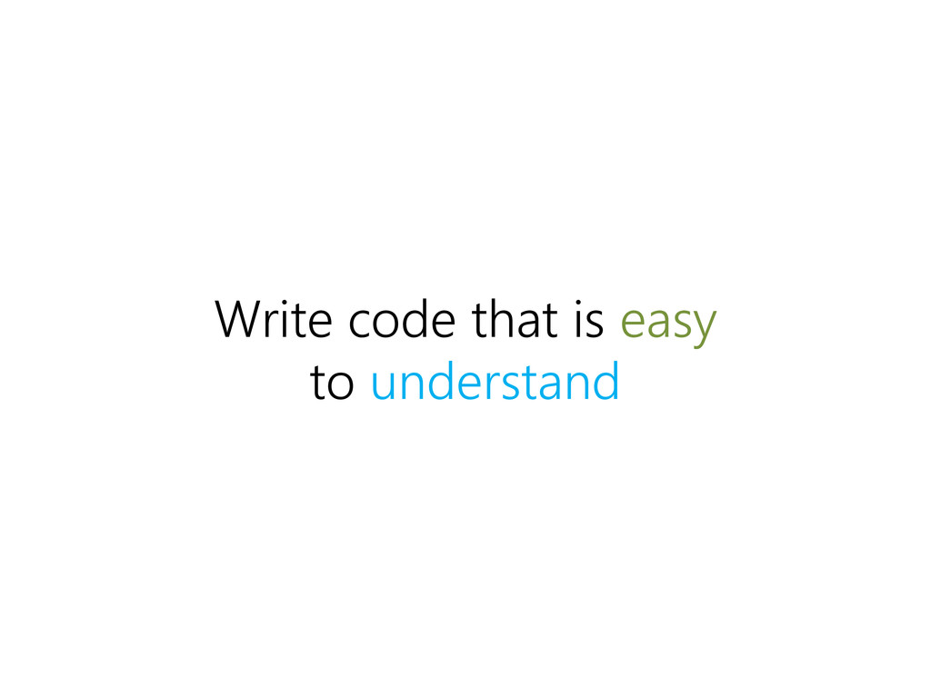 Write code that is easy to understand