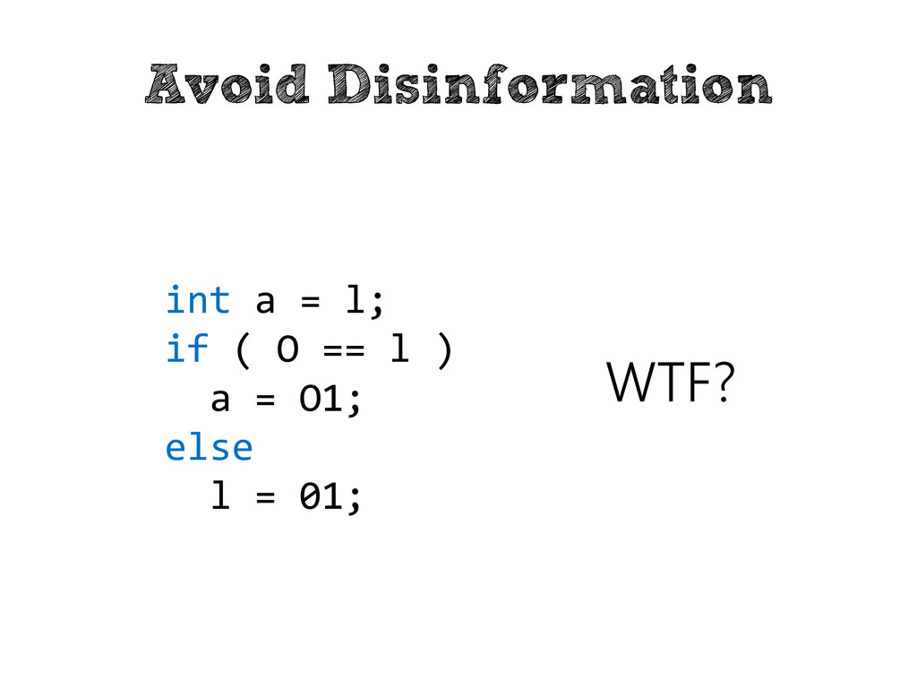 Avoid Disinformation int a = l; if ( O == l ) a...