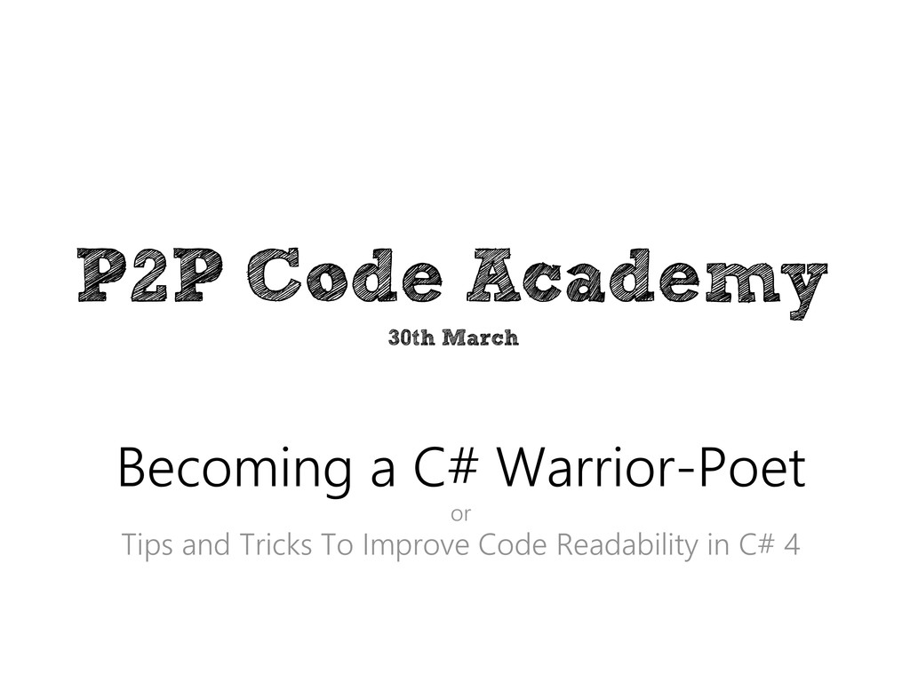 P2P Code Academy Becoming a C# Warrior-Poet or ...