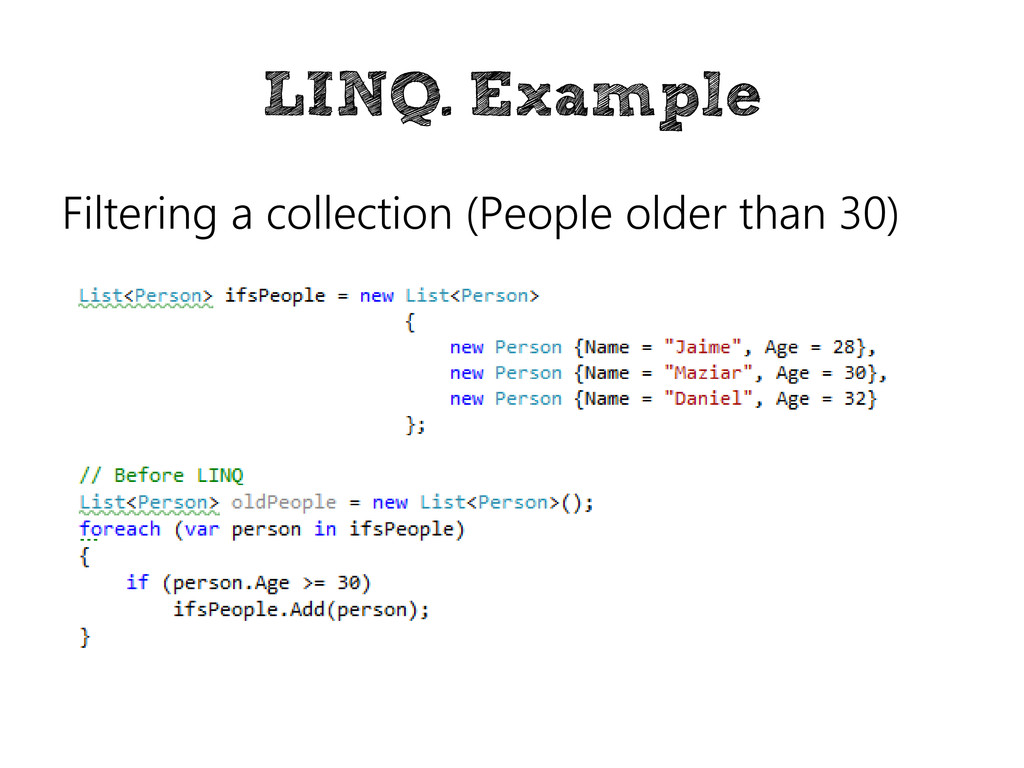 LINQ. Example Filtering a collection (People ol...