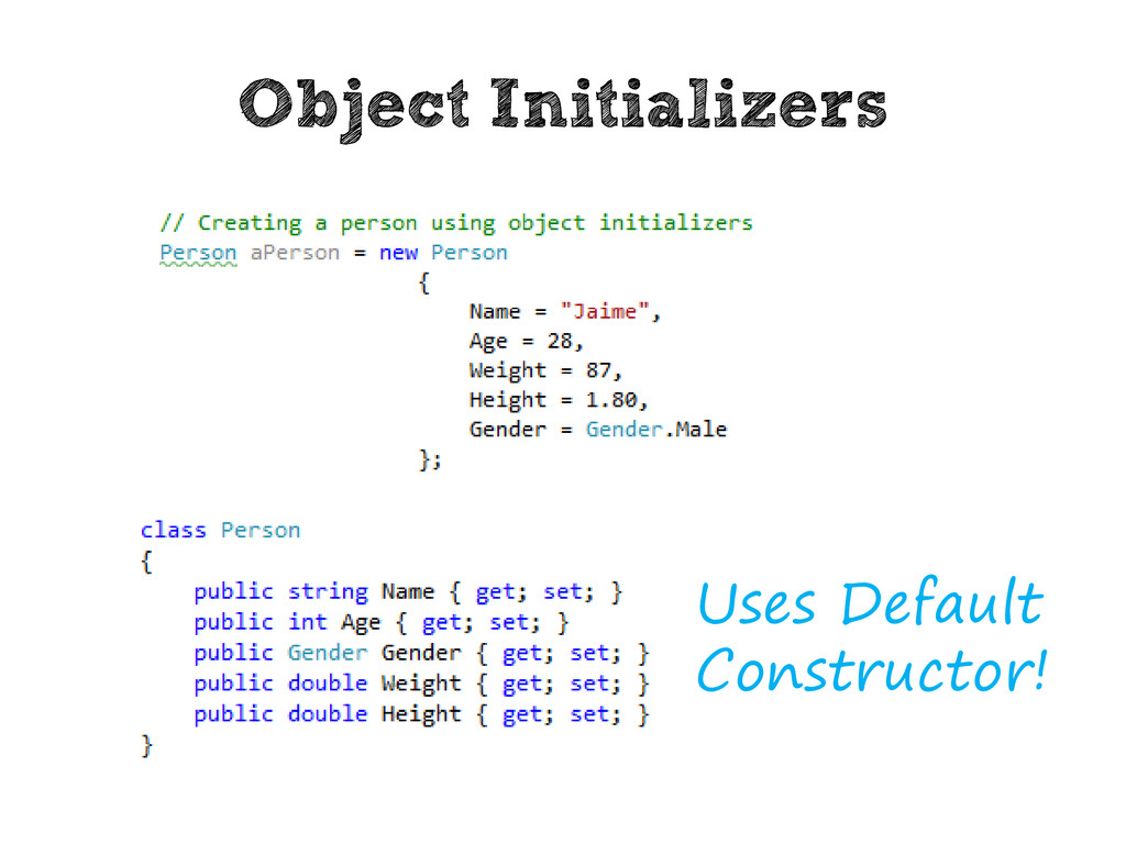 Object Initializers Uses Default Constructor!