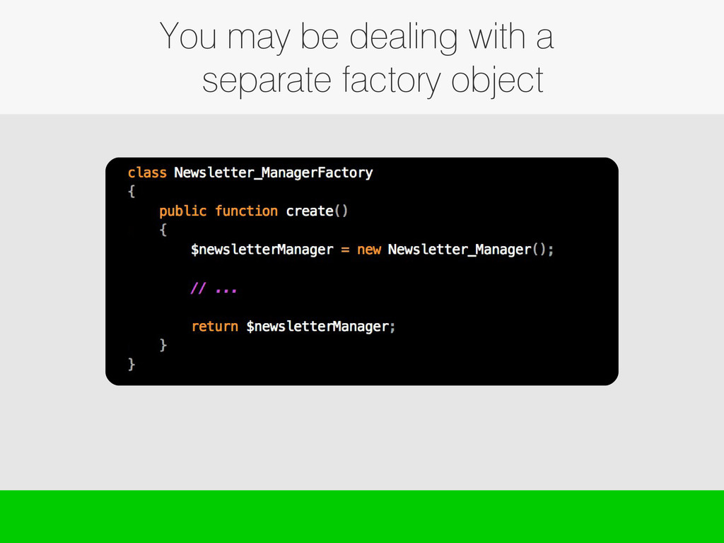 You may be dealing with a separate factory obje...