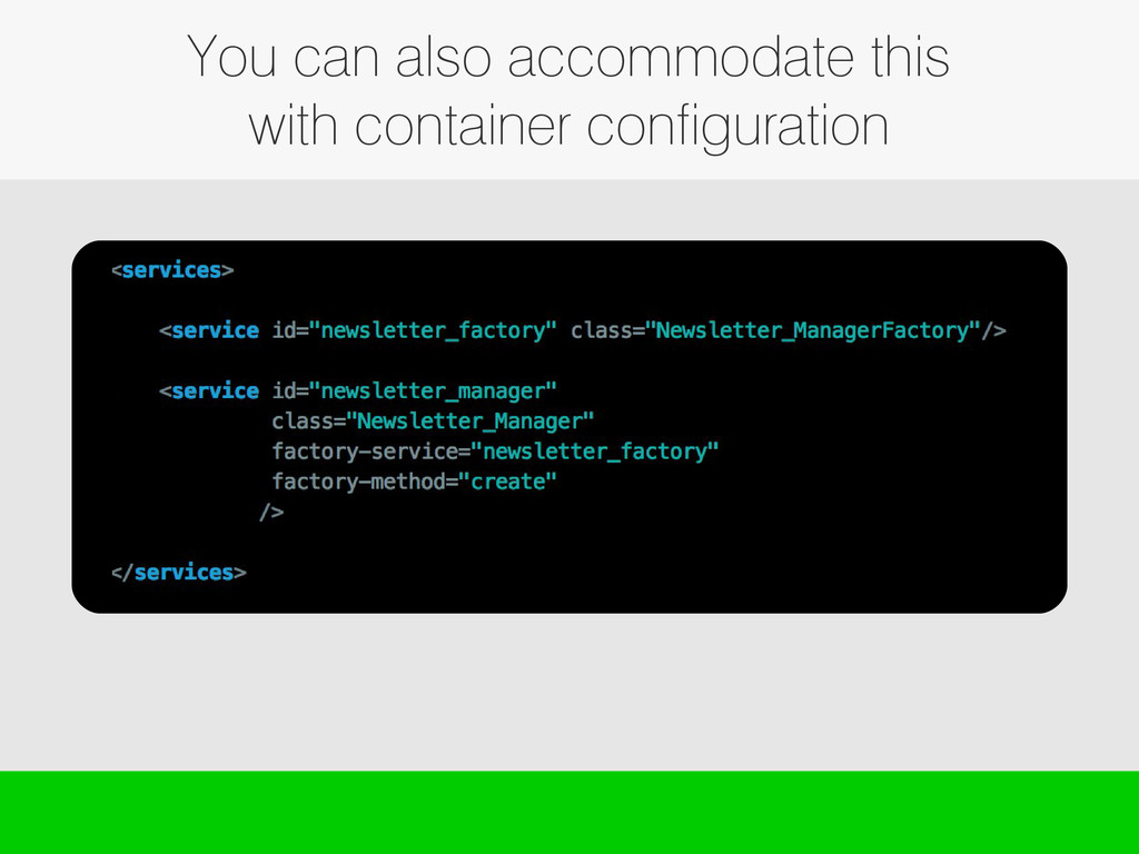 You can also accommodate this with container co...