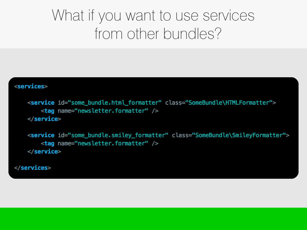 What if you want to use services from other bun...