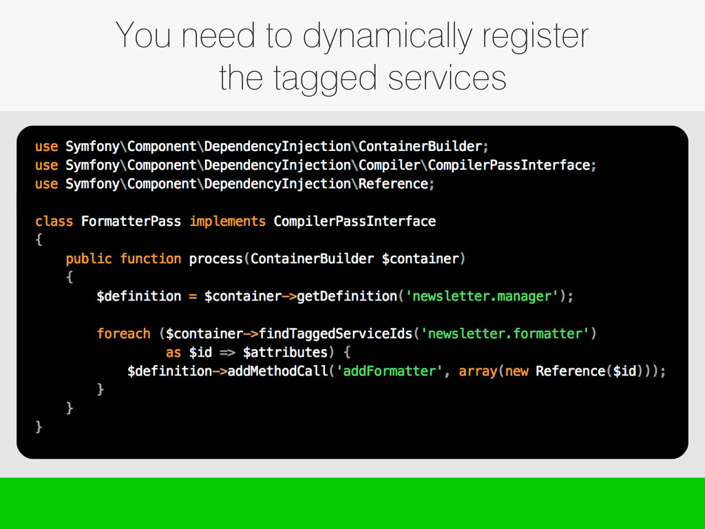 You need to dynamically register the tagged ser...