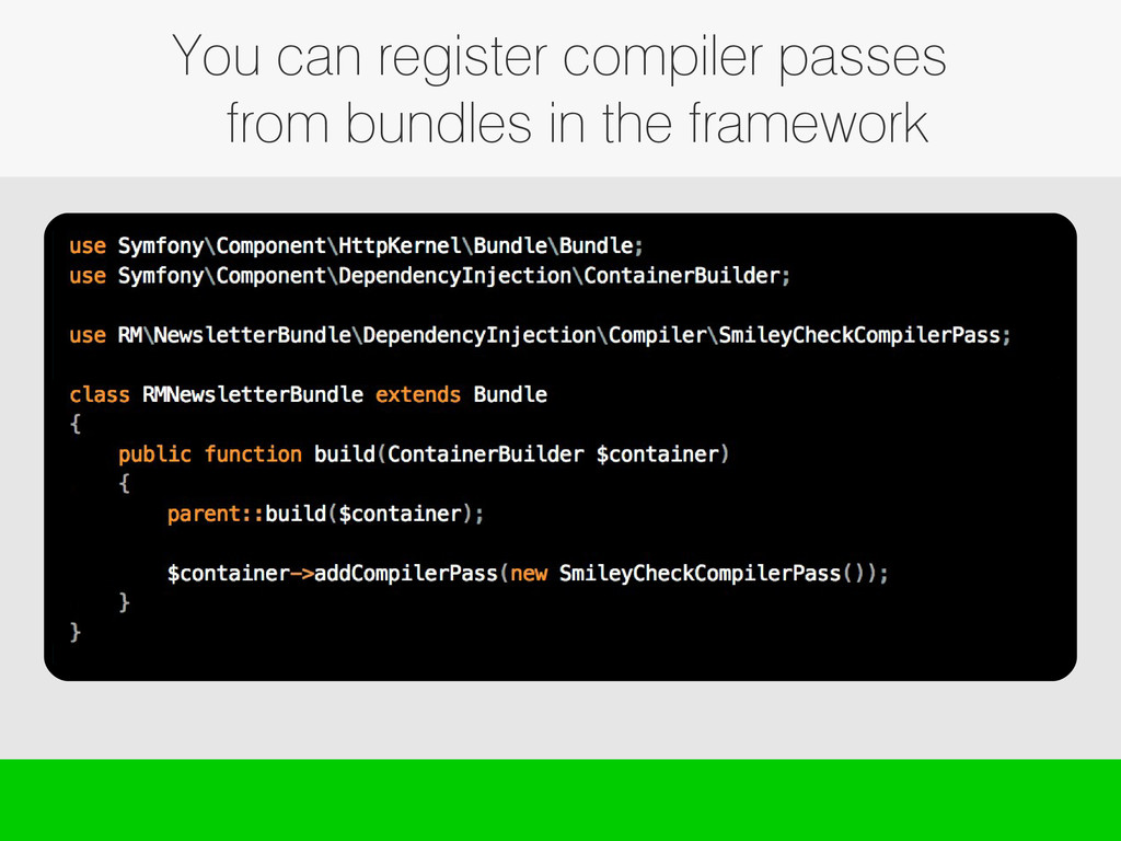 You can register compiler passes from bundles i...