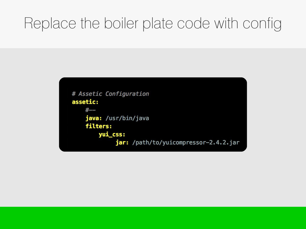 Replace the boiler plate code with config