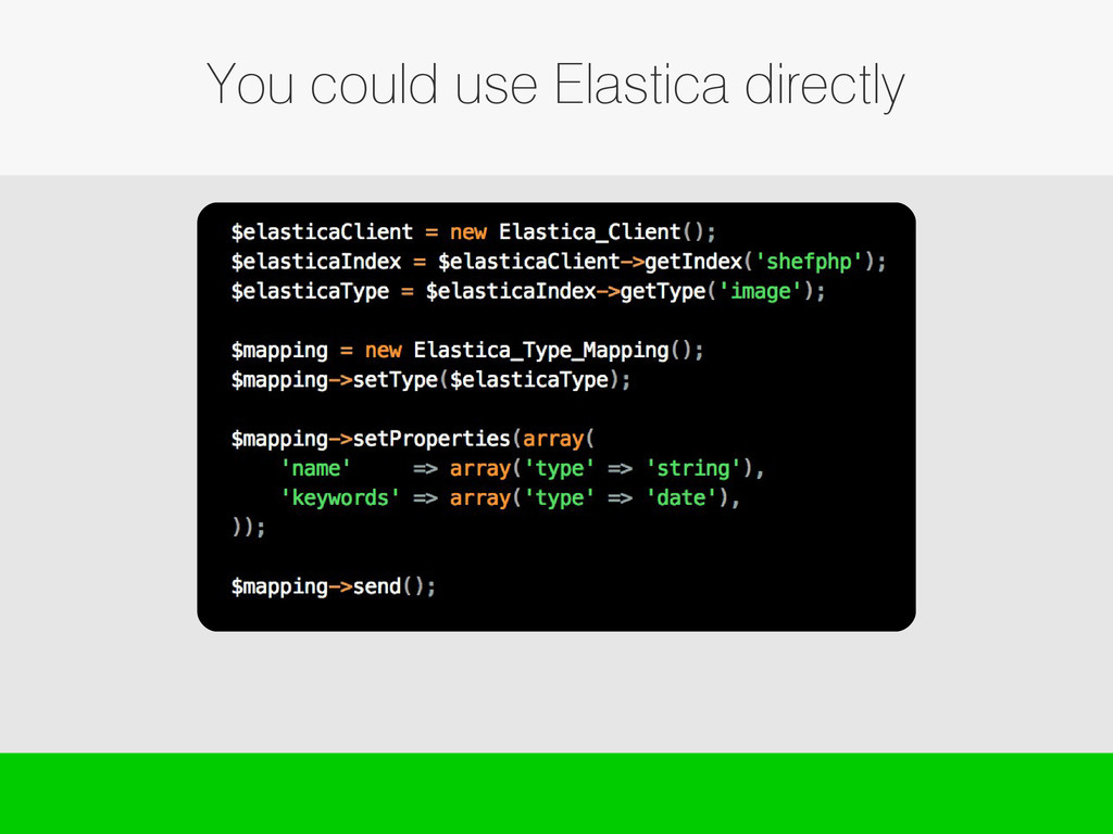 You could use Elastica directly