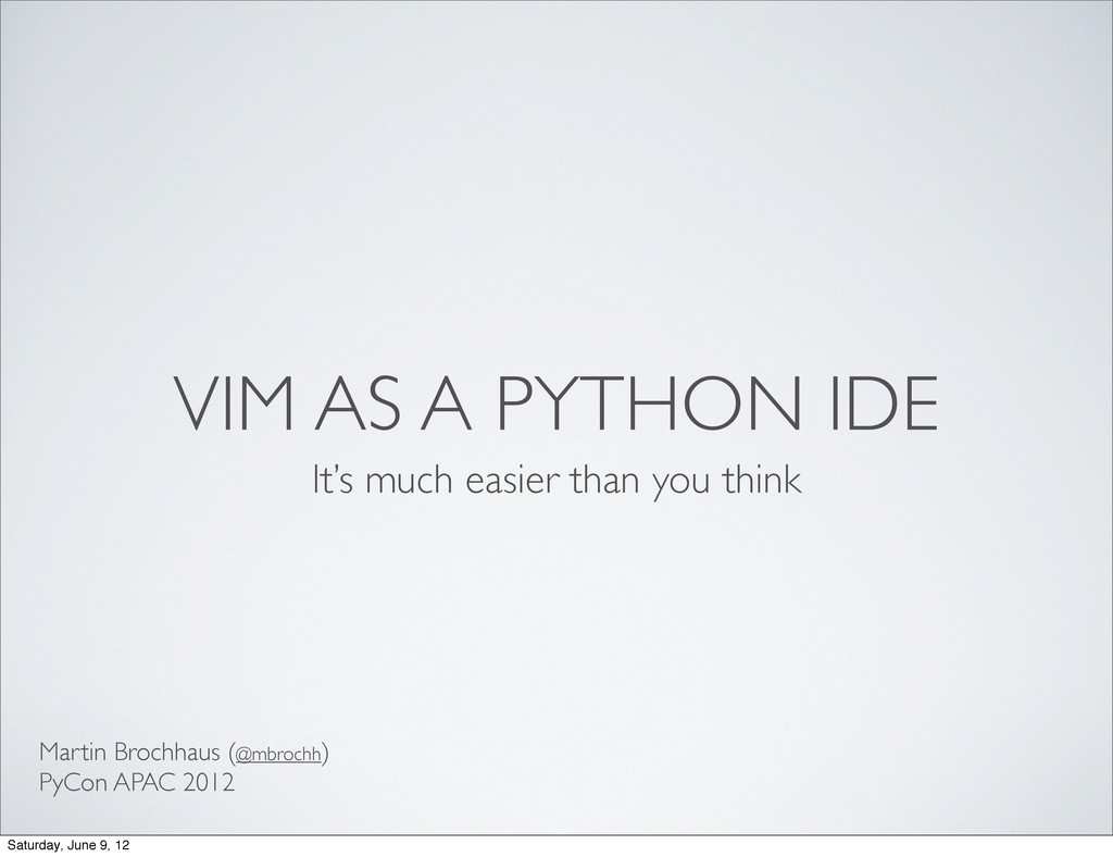 VIM AS A PYTHON IDE It's much easier than you t...