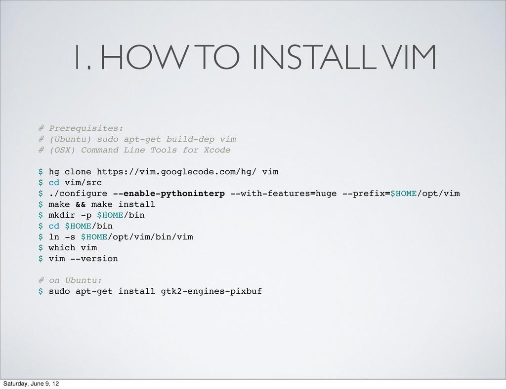 1. HOW TO INSTALL VIM # Prerequisites: # (Ubunt...