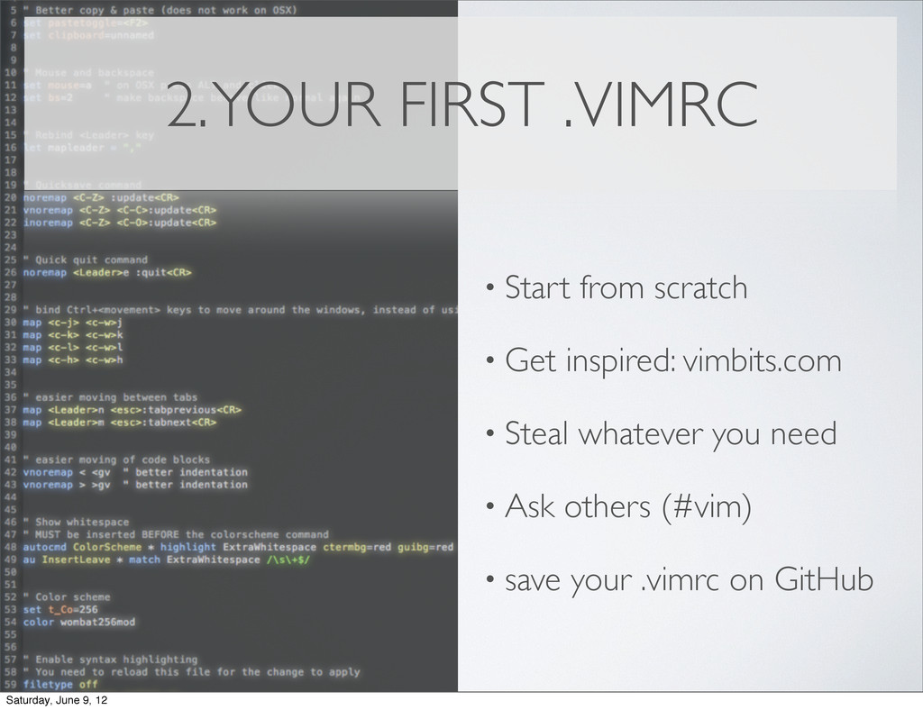 2. YOUR FIRST .VIMRC • Start from scratch • Get...