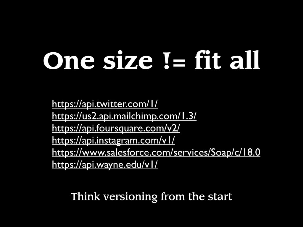 One size != fit all Think versioning from the s...