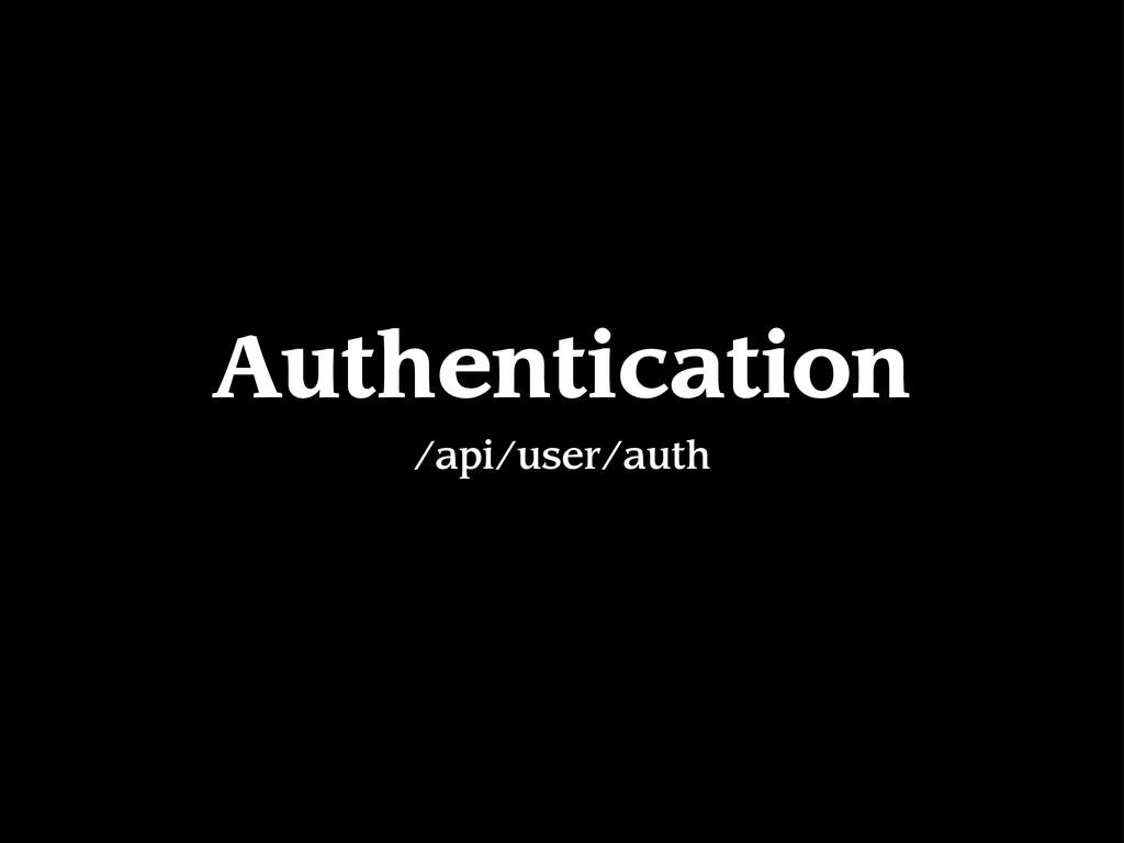 Authentication /api/user/auth