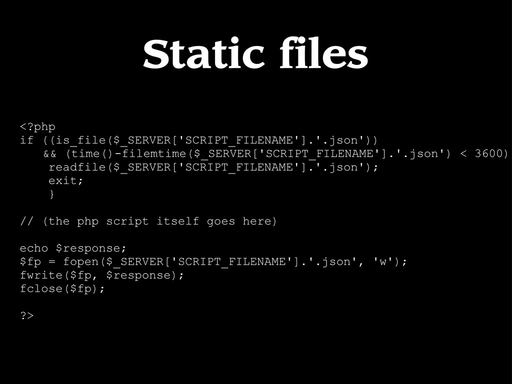 Static files <?php if ((is_file($_SERVER['SCRIP...