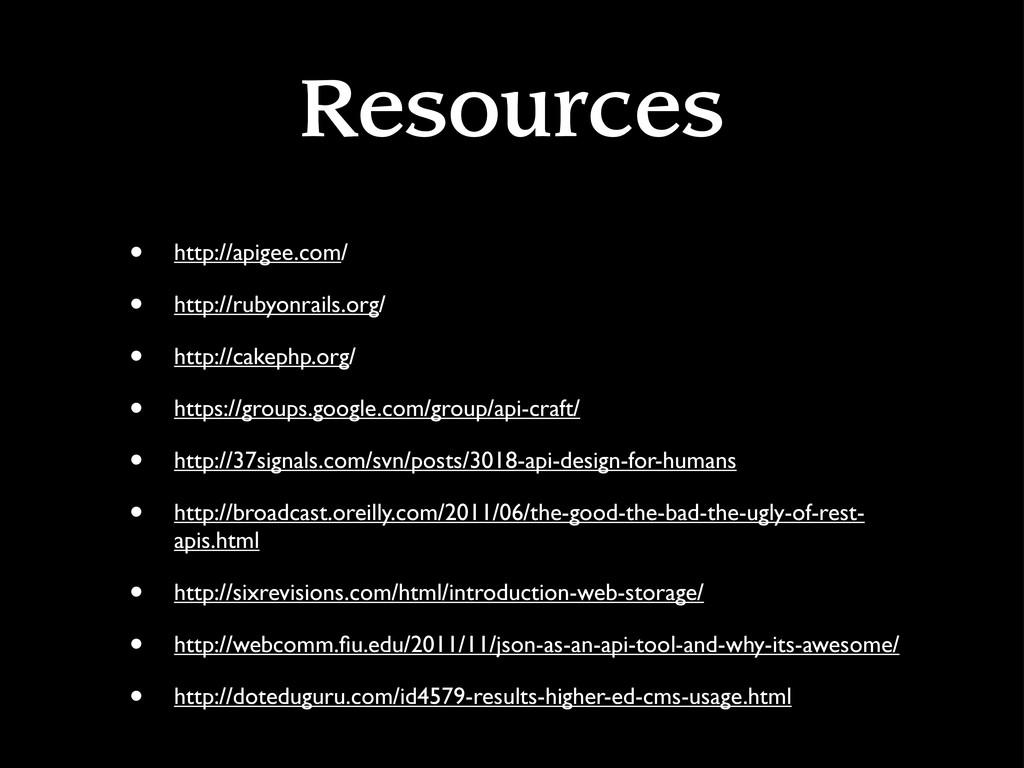 Resources • http://apigee.com/ • http://rubyonr...