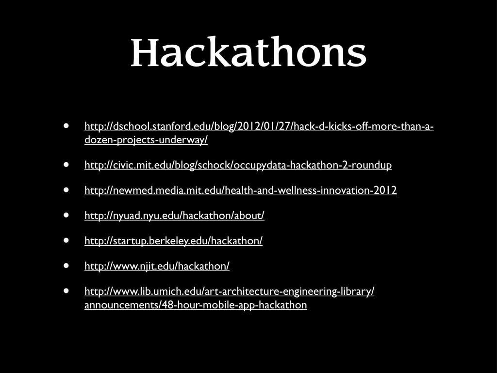 Hackathons • http://dschool.stanford.edu/blog/2...