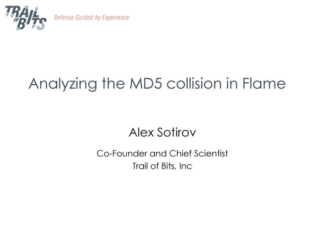 Analyzing the MD5 collision in Flame Alex Sotir...