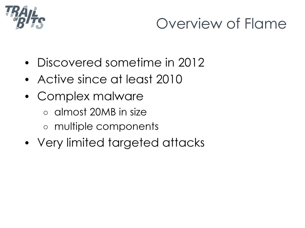 Overview of Flame •  Discovered sometime in 201...