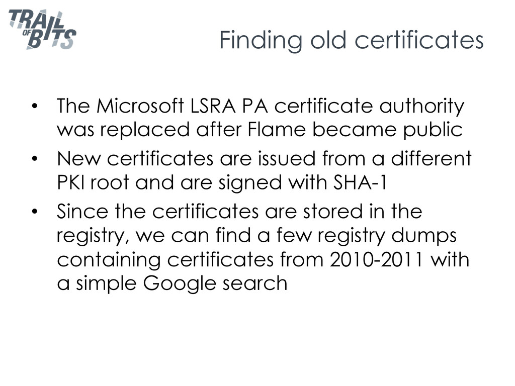 Finding old certificates •  The Microsoft LSRA ...