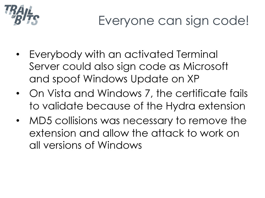 Everyone can sign code! •  Everybody with an ac...