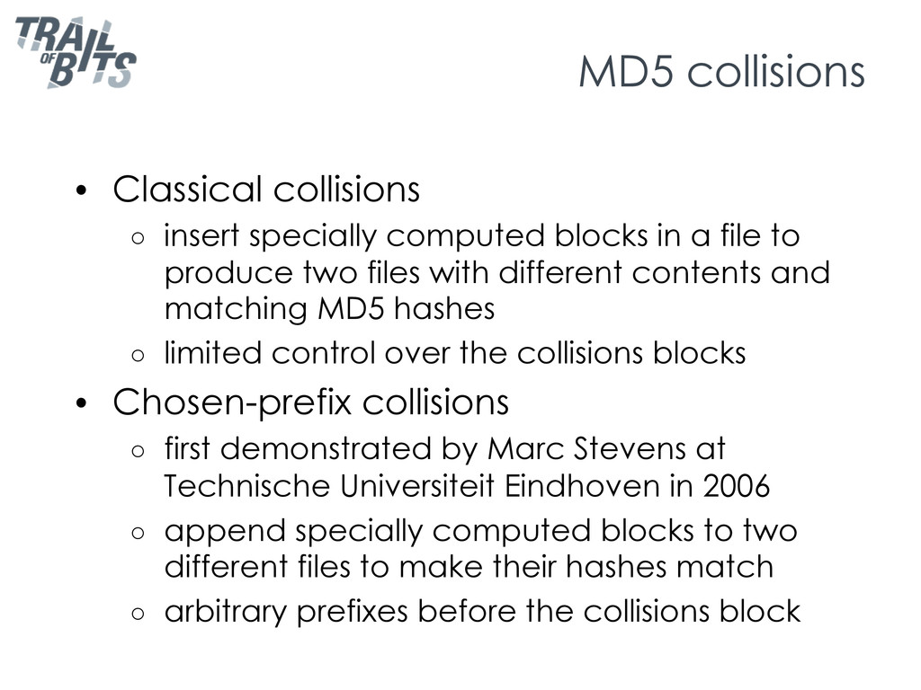 MD5 collisions •  Classical collisions ○  inser...