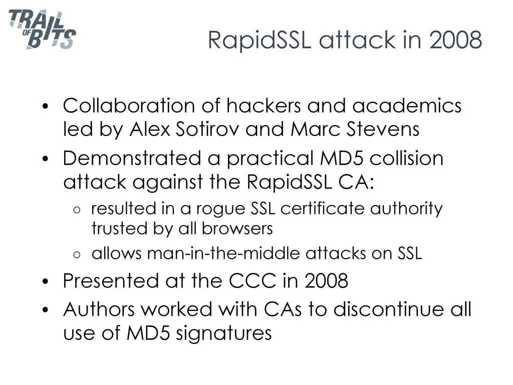 RapidSSL attack in 2008 •  Collaboration of hac...