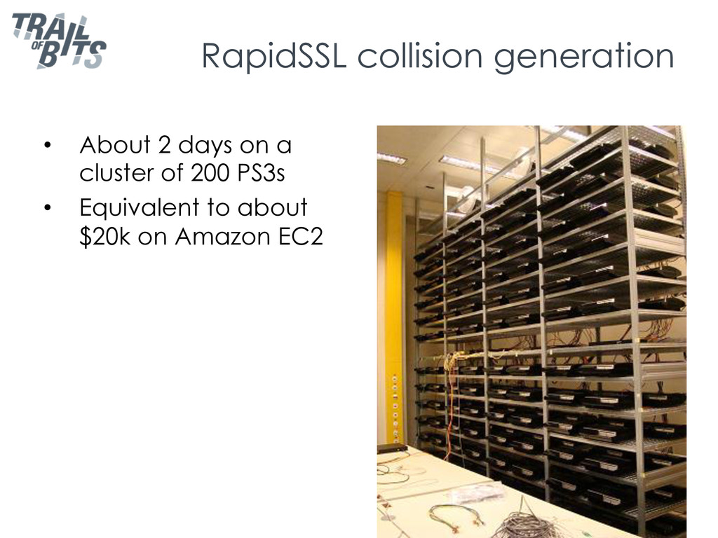 RapidSSL collision generation •  About 2 days o...
