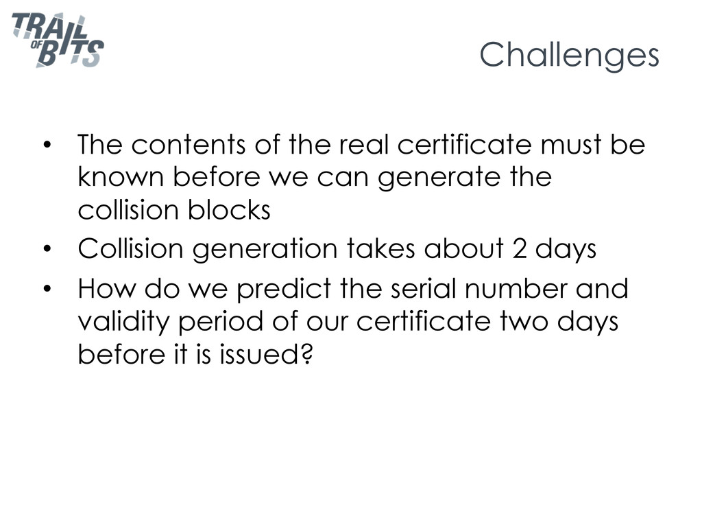 Challenges •  The contents of the real certific...