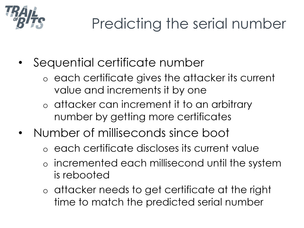 Predicting the serial number •  Sequential cert...
