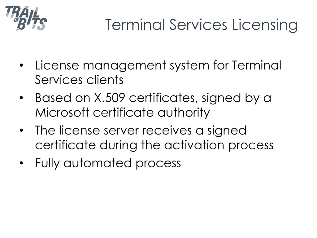 Terminal Services Licensing •  License manageme...