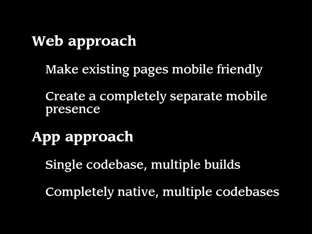 Web approach Make existing pages mobile friendl...