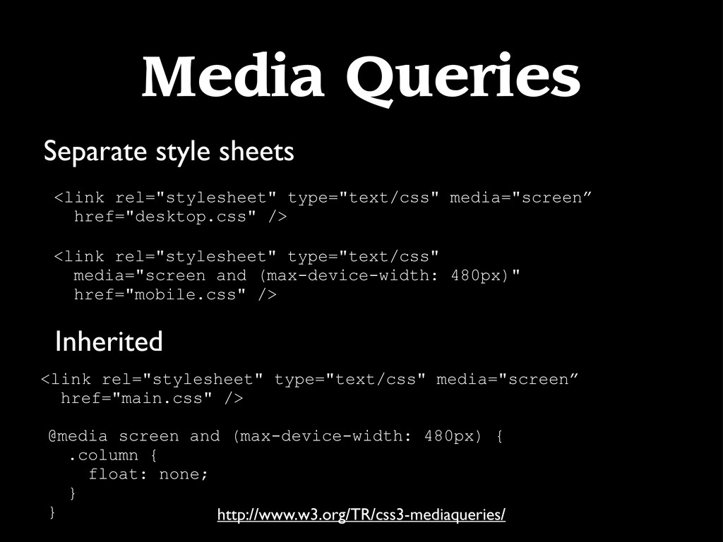 Media Queries Separate style sheets Inherited h...