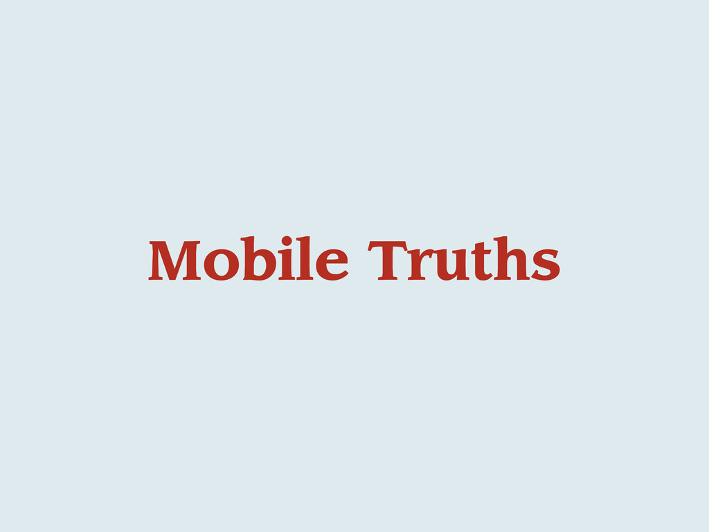 Mobile Truths
