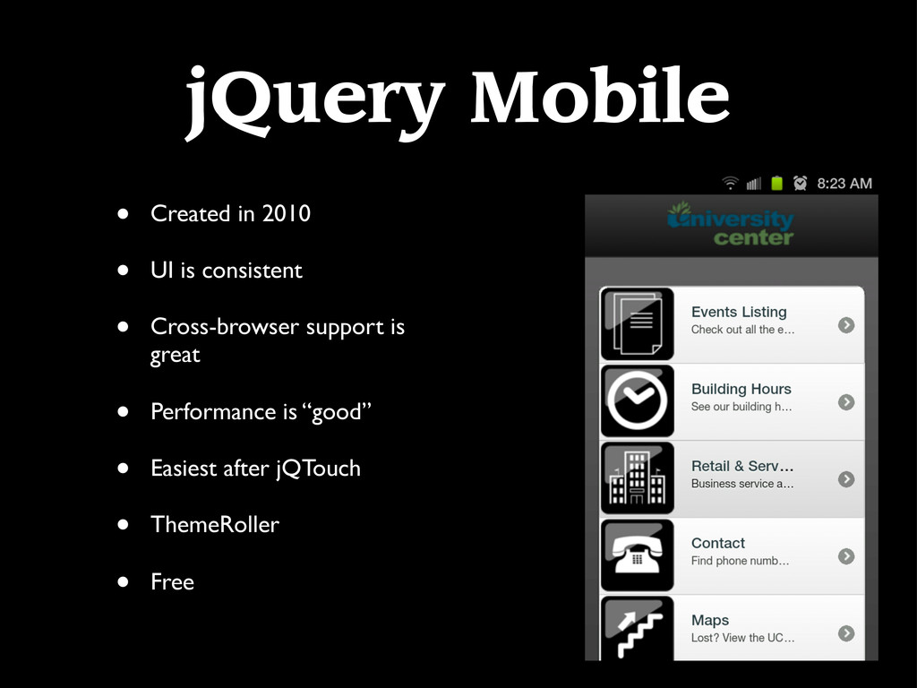 jQuery Mobile • Created in 2010 • UI is consist...