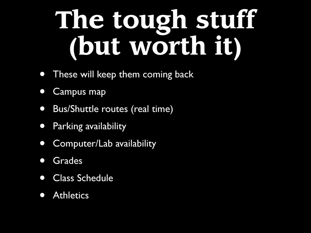 The tough stuff (but worth it) • These will kee...