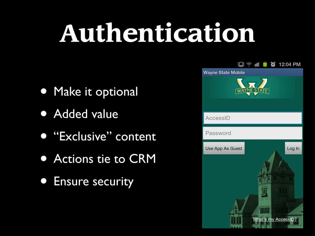 Authentication • Make it optional • Added value...