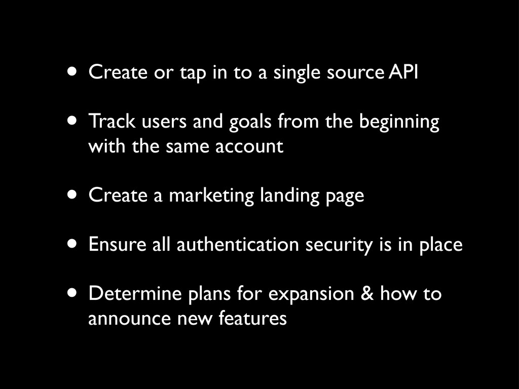 • Create or tap in to a single source API • Tra...