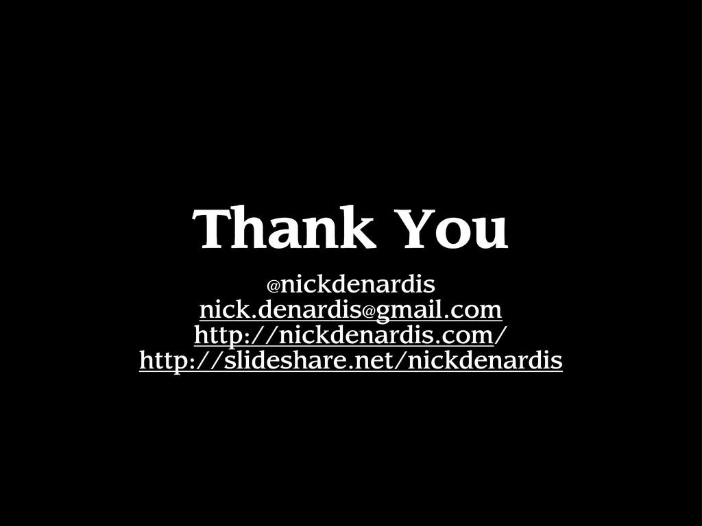 Thank You @nickdenardis nick.denardis@gmail.com...