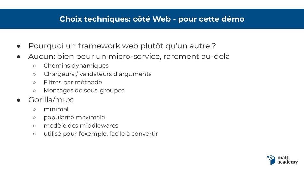 Choix techniques: côté Web - pour cette démo ● ...