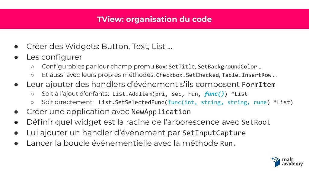 TView: organisation du code ● Créer des Widgets...