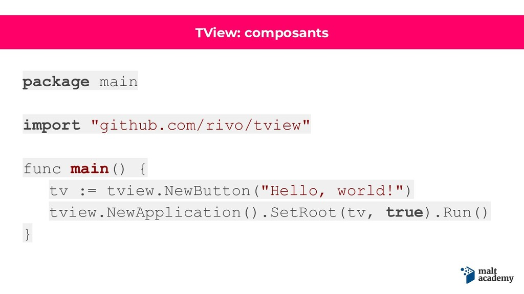 """TView: composants package main import """"github.c..."""