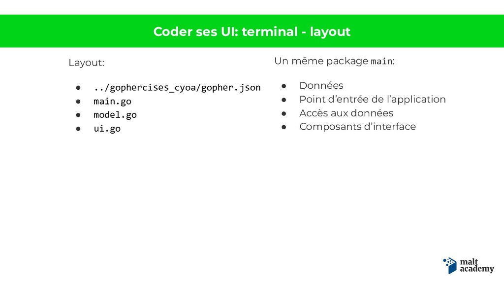 Coder ses UI: terminal - layout Layout: ● ../go...