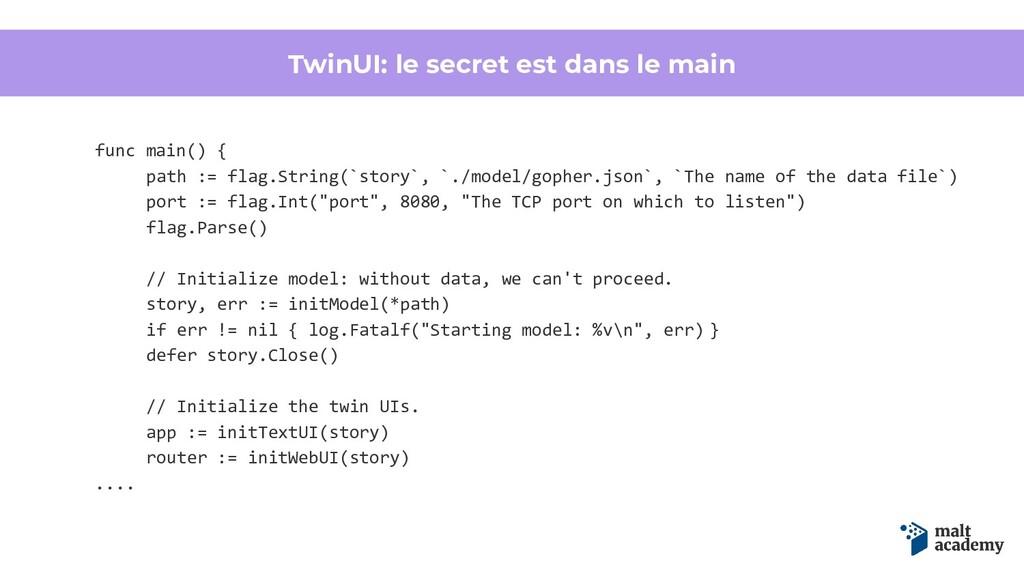 TwinUI: le secret est dans le main func main() ...