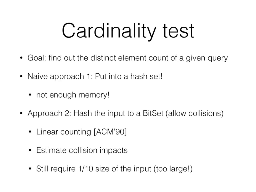 Cardinality test • Goal: find out the distinct e...