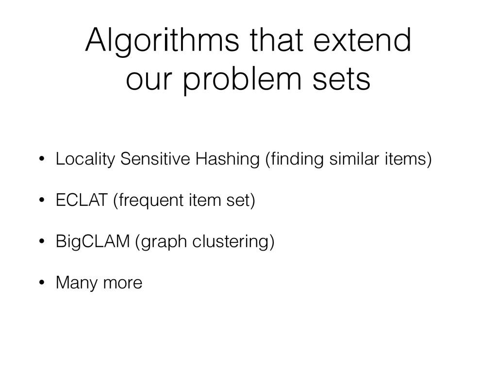 Algorithms that extend our problem sets • Local...