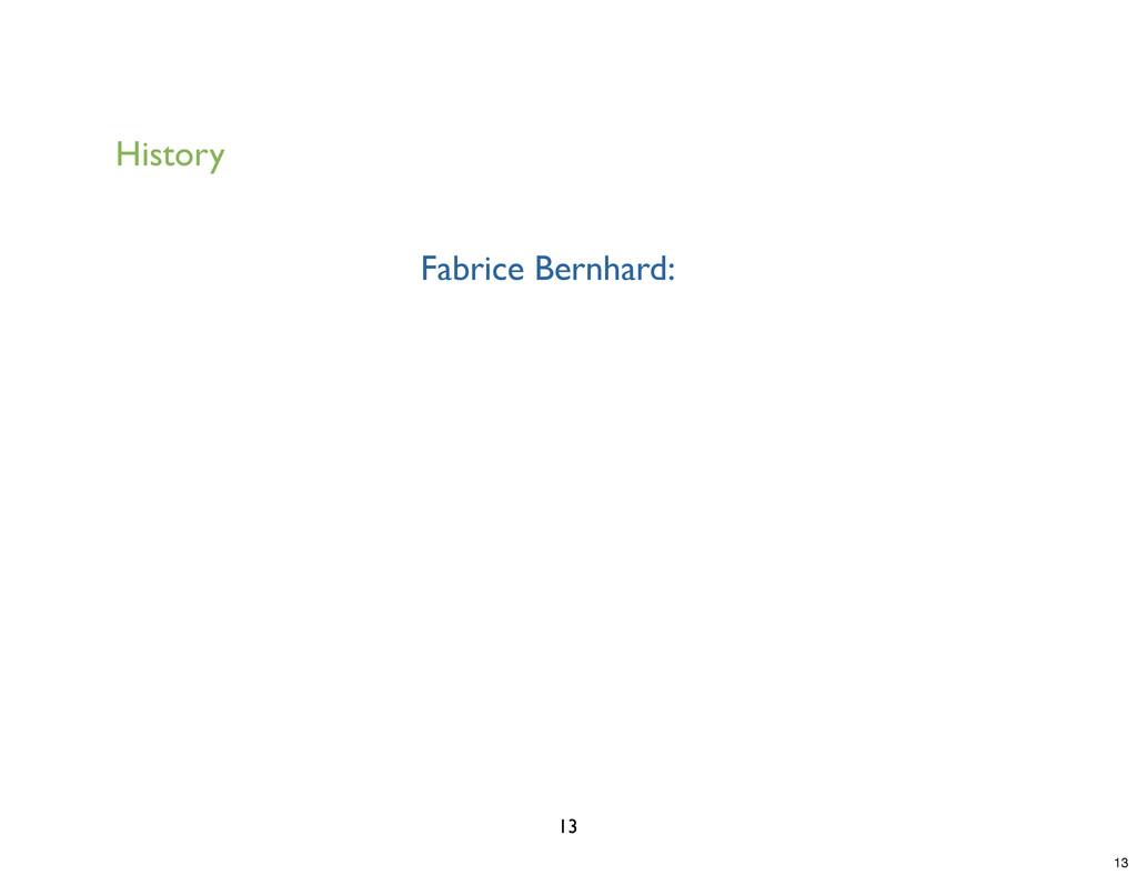 History Fabrice Bernhard: 13 13