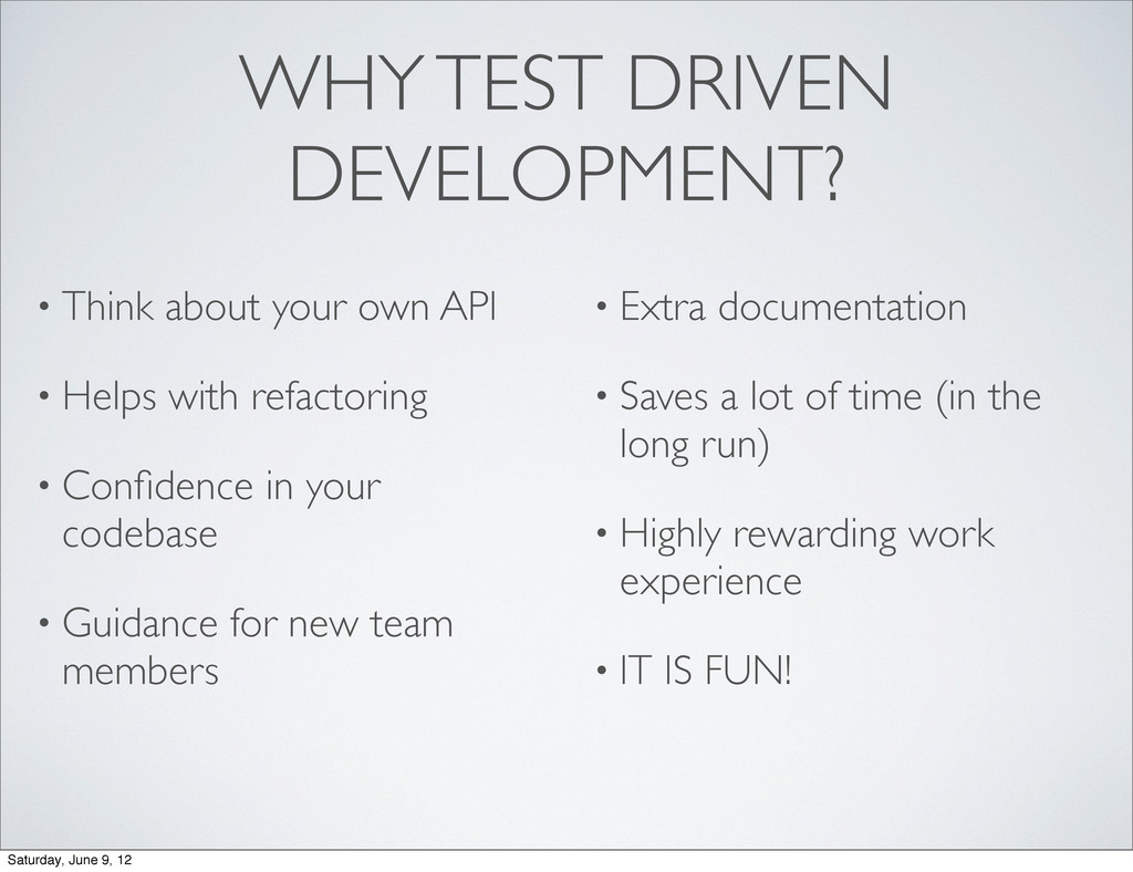WHY TEST DRIVEN DEVELOPMENT? • Think about your...